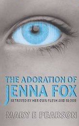 The Adoration of Jenna Fox by Mary E Pearson